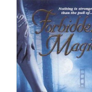 Forbidden Magic (The Magic Novels)