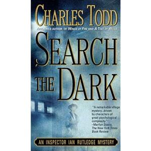 Search the Dark: An Inspector Ian Rutledge Mystery: 3 (Ian Rutledge Mysteries)