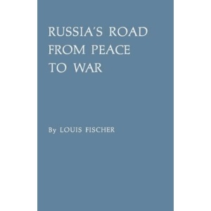 Russia's Road from Peace to War: Soviet Foreign Relations, 1917-1941