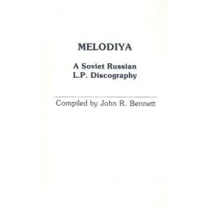 Melodiya: Soviet Russian L.P.Discography (Discographies)