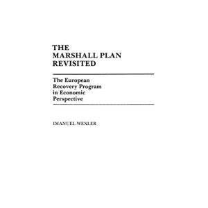 Marshall Plan Revisited: The European Recovery Programme in Economic Perspective (Contributions in Economics & Economic History): The European Recovery Program in Economic Perspective: 55