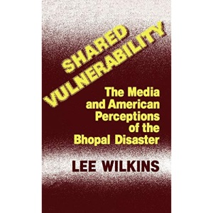 Shared Vulnerability: The Media and American Perceptions of the Bhopal Disaster: 8 (Contributions to the Study of Mass Media & Communications)