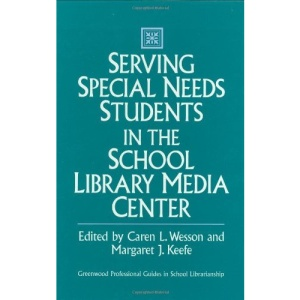 Serving Special Needs Students in the School Library Media Centre (Greenwood Professional Guides in School Librarianship)