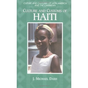 Culture and Customs of Haiti (Culture & Customs of Latin America & the Caribbean)