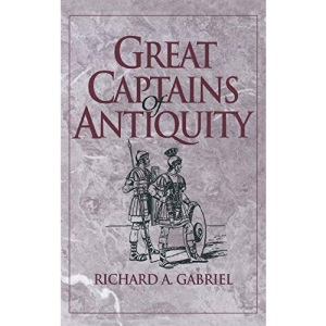 Great Captains of Antiquity (Contributions in Military Studies)