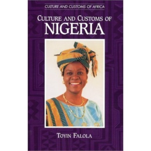 Culture and Customs of Nigeria (Culture & Customs of Africa)