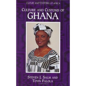 Culture and Customs of Ghana (Culture & Customs of Africa)