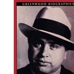 Al Capone: A Biography (Greenwood Biographies)