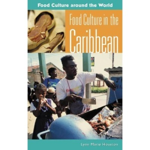 Food Culture in the Caribbean (Food Culture Around the World Series)