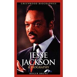 Jesse Jackson: A Biography (Greenwood Biographies)