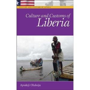 Culture and Customs of Liberia (Culture & Customs of Africa)