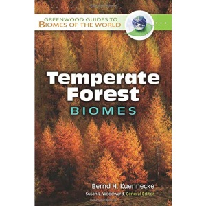 Temperate Forest Biomes (Greenwood Guides to Biomes of the World)