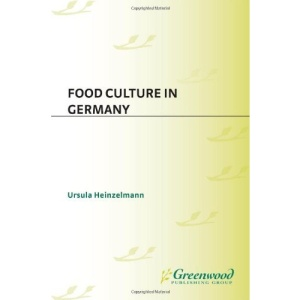 Food Culture in Germany (Food Culture Around the World Series)