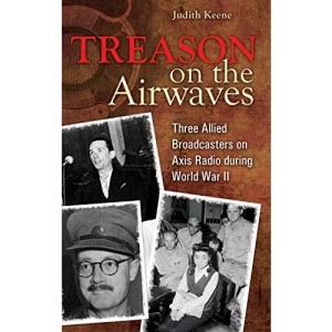 Treason on the Airways: Three Allied Broadcasters on Axis Radio During World War II