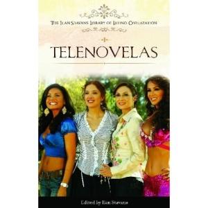 Telenovelas (Ilan Stavans Library of Latino Civilization)