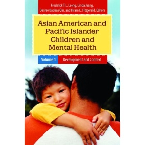 Asian American and Pacific Islander Children and Mental Health: v.2: 1-2 (Child Psychology & Mental Health)