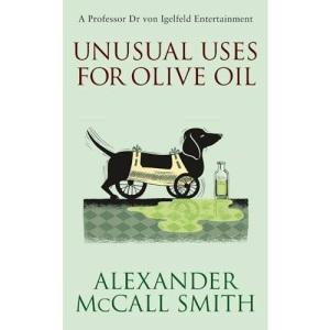 Unusual Uses for Olive Oil: A Von Igelfeld Novel (Von Igelfeld Novels)