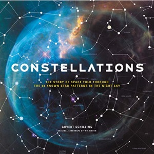 Constellations: The Story of Space Told Through the 88 Known Star Patterns in the Night Sky