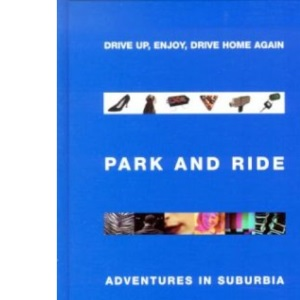 Park and Ride: Adventures in Suburbia
