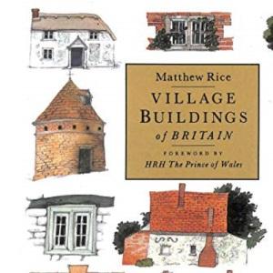 VILLAGE BUILDINGS OF BRITAIN.