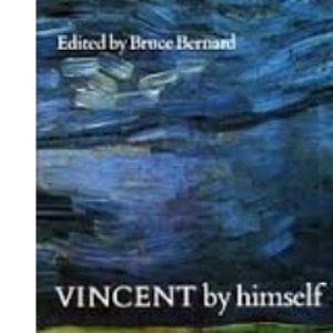 Vincent by Himself: A Selection of His Paintings and Drawings Together with Extracts from His Letters (By himself series)