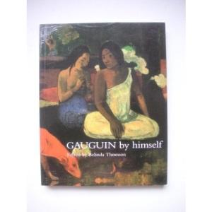 Gauguin by Himself (By himself series)