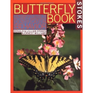The Butterfly Book: An Easy Guide to Butterfly Gardening, Identification, and Behavior (Stokes Backyard Nature Books)
