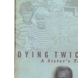 Dying Twice: A Sister's Tale