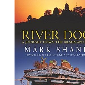 River Dog: A Journey Down the Brahmaputra