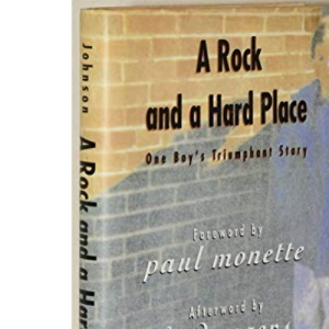 Rock And A Hard Place: One Boy's Triumphant Story