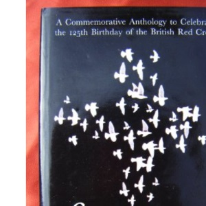 Freedom: A Commemorative Anthology to Celebrate the 125th Anniversary of the British Red Cross