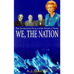 We, The Nation: The Conservative Party and the Pursuit of Power
