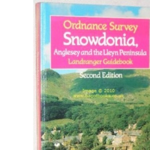 Snowdonia, Anglesey and the Lleyn Peninsula (Landranger Guidebook)