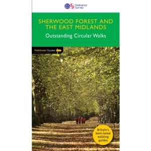 Sherwood Forest & the East Midlands Outstanding Circular Walks (Pathfinder Guides)