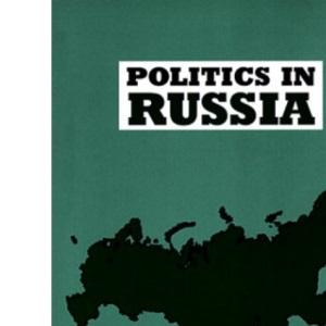 Politics in Russia (Longman Series in Comparative Politics)