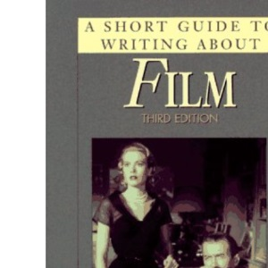 Short Guide to Writing About Film (Short Guide Series)