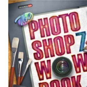 The Adobe Photoshop 7 Wow Book (Wow! Books)