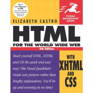 HTML for the World Wide Web with XHTML and CSS. (Visual QuickStart Guide)