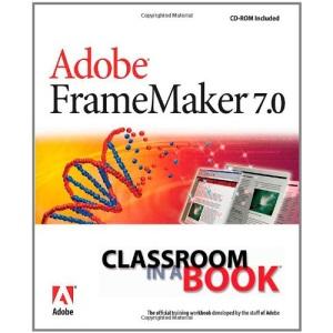 Adobe FrameMaker 7.0 (Classroom in a Book)