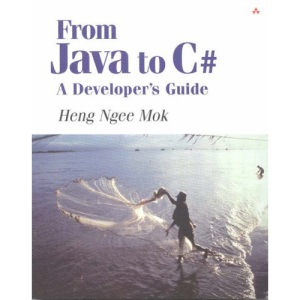 From Java to C#: A Java Developers Guide - Dive into the .NET World by Leveraging Your Java Knowledge