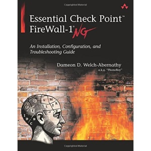 Essential Check Point FireWall-1 NG: An Installation, Configuration and Troubleshooting Guide