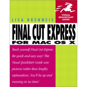Final Cut Express for Mac OS X (Visual QuickStart Guides)
