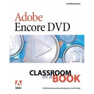 Adobe Encore DVD Classroom in a Book