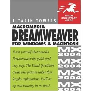 Macromedia Dreamweaver MX 2004 for Windows and Macintosh: Visual QuickStart Guide (Visual QuickStart Guides)