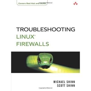 Linux Firewalls Troubleshooting (Addison Wesley Professional)