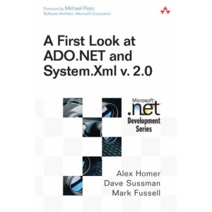 A First Look at ADO.NET and System.XML v. 2.0 (MICROSOFT NET DEVELOPMENT SERIES)