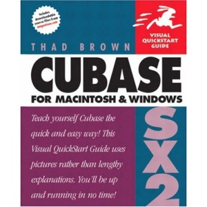 Cubase SX 2 for Macintosh and Windows: Visual QuickStart Guide (Visual QuickStart Guides)