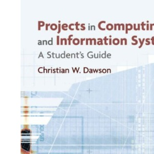 Projects in Computing and Information Systems: A Student's Guide