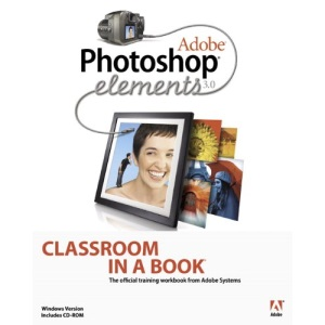 Adobe Photoshop Elements 3.0 (Classroom in a Book)