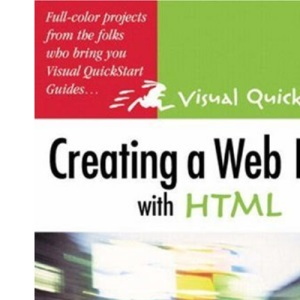 Creating a Web Page with HTML: Visual QuickProject Guide (Visual QuickProject S.)